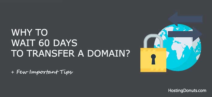 Why To Wait 60 Days To Transfer A Domain? #ICANN #Domain_Transfer #60Days