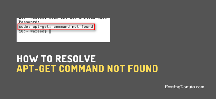 Resolved: Apt-Get Command Not Found