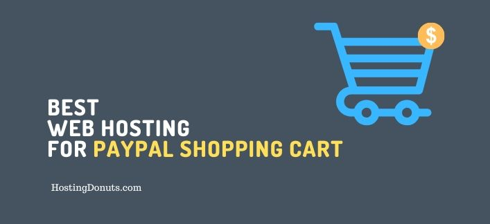Best Web Hosts with PayPal Shopping Cart
