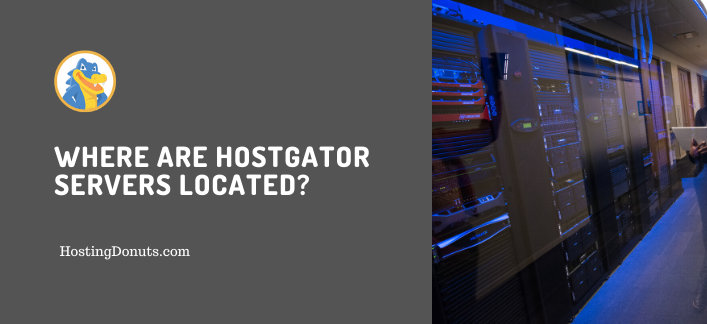 Where Are HostGator Servers Located? (Quick)