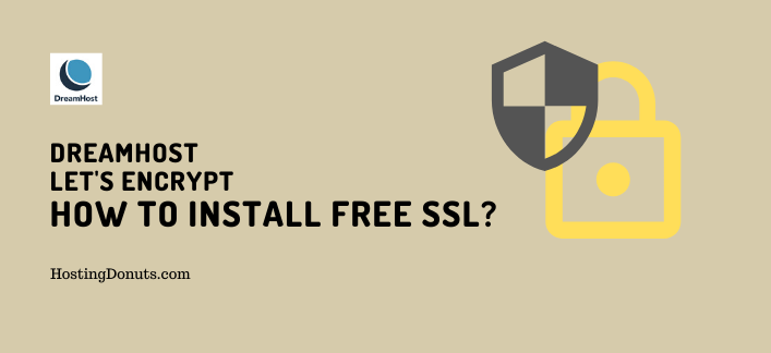 DreamHost Let's Encrypt: How To Install Free SSL?