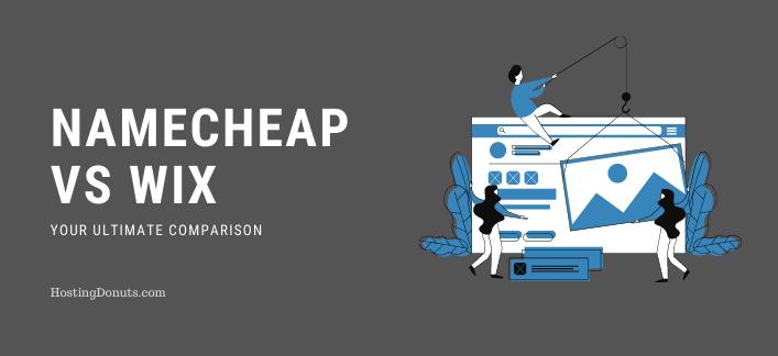 NameCheap Vs Wix: Your Best Comparison (Quick)