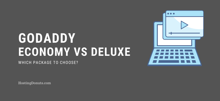GoDaddy Economy Vs Deluxe: Which Plan To Choose?