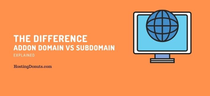 The Difference Between Addon Domain Vs Subdomain