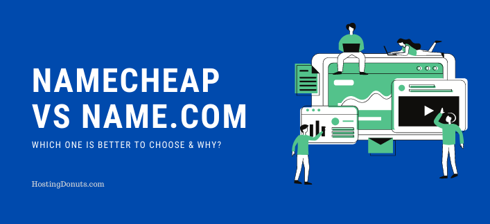 NameCheap Vs Name.com: Which is Better & Why?