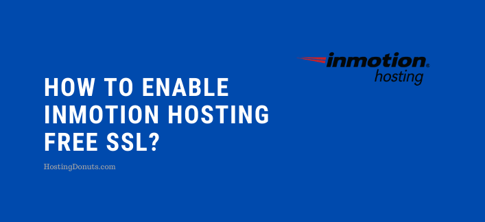 How To Install InMotion Hosting Free SSL? (Quick)