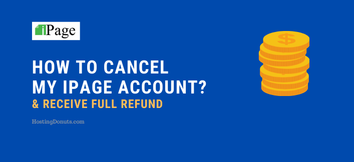 How To Cancel iPage Account? (& Get Full Refund)